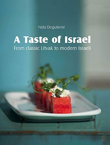 A Taste of Israel: From classic Litvak to modern Israeli by Nida Degutiene