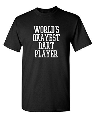 Okayest Dart Player Novelty Graphic Sarcastic Funny T Shirt XL Black
