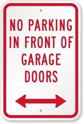 No Parking In Front Of Garage Doors with Bidirectional Arrow Sign, 18