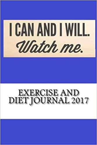 exercise and diet journal 2017 complete weekly food diary and