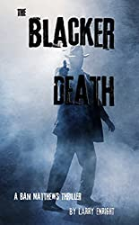 The Blacker Death: A Bam Matthews Thriller