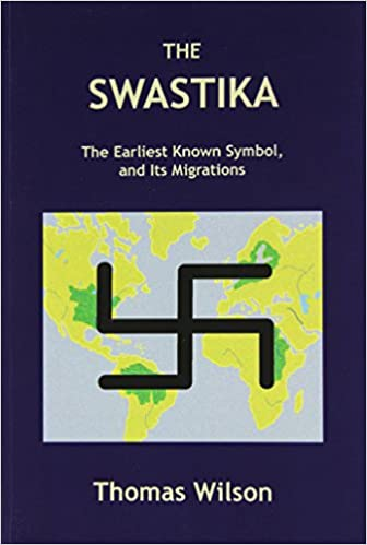 Buy The Swastika The Earliest Known Symbol And Its Migrations Book