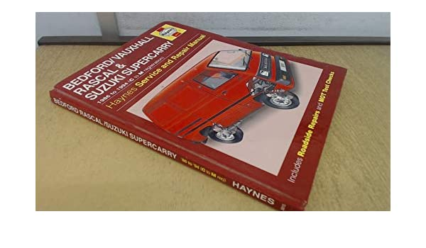 Bedford/Vauxhall Rascal and Suzuki Supercarry Service and Repair Manual Haynes Service and Repair Manuals: Amazon.es: A. K. Legg, Spencer Drayton: Libros en ...