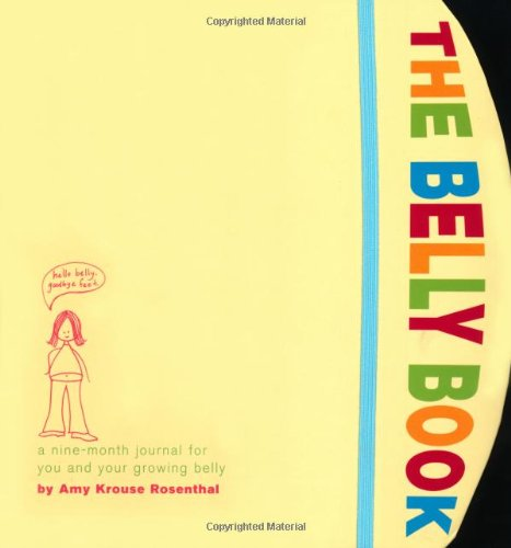 The Belly Book: A Nine-Month Journal for You and Your Growing Belly (Potter Style) (Pregnant Belly)