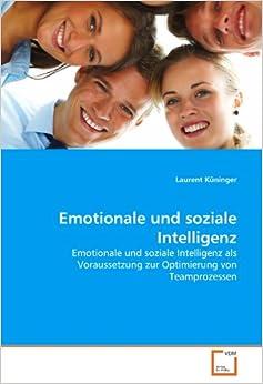 Book Emotionale und soziale Intelligenz: Emotionale und soziale Intelligenz als Voraussetzung zur Optimierung von Teamprozessen (German Edition)