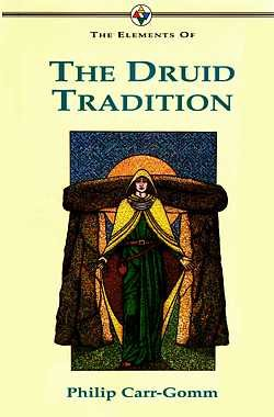 The Elements of the Druid Tradition, Carr-Gomm, Philip