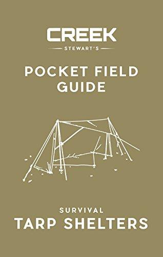 POCKET FIELD GUIDE:  Survival Tarp Shelters by [Stewart, Creek]