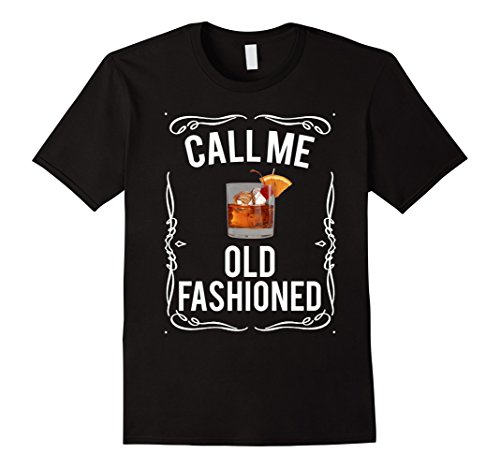FUNNY WHISKEY BOURBON BRANDY CALL ME OLD FASHIONED SHIRT