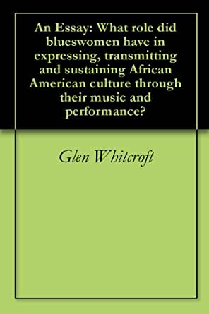 "american music essay ""african-american gospel music is a major influence in nearly all genres of modern popular music, from rhythm 'n blues to jazz, from soul to rock 'n roll."