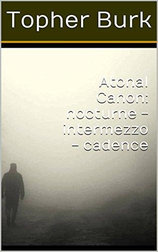 Atonal Canon: nocturne - intermezzo - cadence