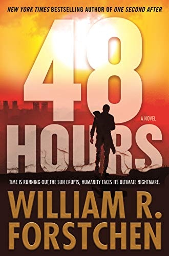 48 Hours: A Novel by [Forstchen, William R.]
