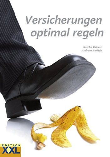 Versicherungen optimal regeln Gebundenes Buch – 18. Juni 2012 Sascha Thieme Edition XXL 3897362384 Hilfe / Lebenshilfe