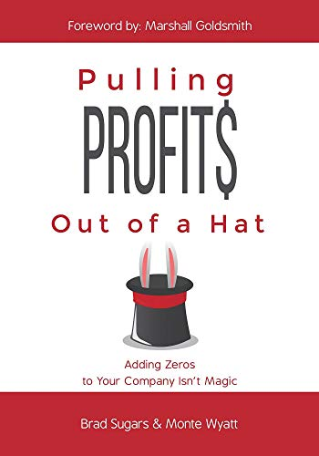 Pulling Profits Out of a Hat: Adding Zeros to Your Company Isn't Magic