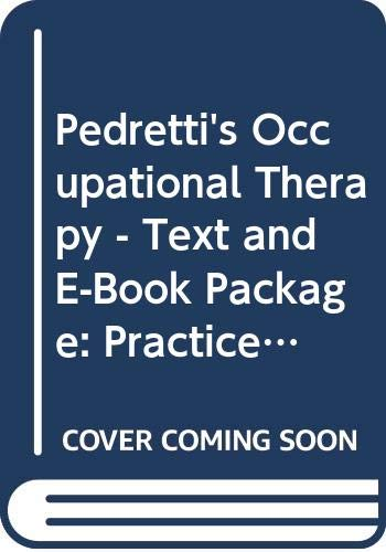 Pedretti's Occupational Therapy - Text and E-Book Package: Practice Skills for Physical Dysfunction