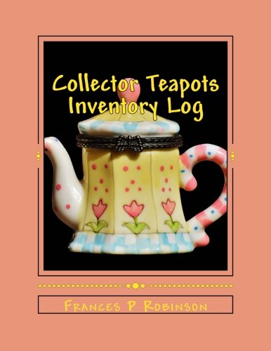 Collector Teapots Inventory Log: Keep track of your collectible Teapots in the Collector Teapots Inventory Log. Save up to 1000 items in one convenient book.