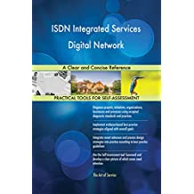 ISDN Integrated Services Digital Network A Clear and Concise Reference
