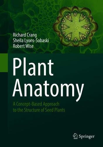 Plant Anatomy: A Concept-Based Approach to the Structure of Seed Plants by Springer