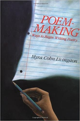 Poem Making Ways To Begin Writing Poetry Livingston Myra Cohn Desimini Lisa 9780060240196 Amazon Com Books Jerz > writing > general creative writing tips  fiction  if you are writing a poem because you want to capture a feeling that you experienced, then you don't need these tips. poem making ways to begin writing