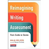 Reimagining Writing Assessment: From Scales to Stories
