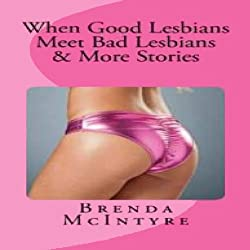 When Good Lesbians Meet Bad Lesbians & More Stories