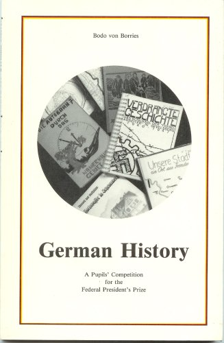 German History a Pupil's Competition for the President's Prize
