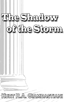 The Shadow of the Storm (The Fallen Cloud Saga Book 3) by [Giambastiani, Kurt R.A.]