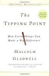 The Tipping Point: How Little Things Can Make a Big Difference by Malcolm Gladwell (2002-01-07)