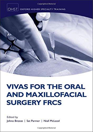 Vivas for the Oral and Maxillofacial Surgery FRCS (Oxford Higher Specialty Training)
