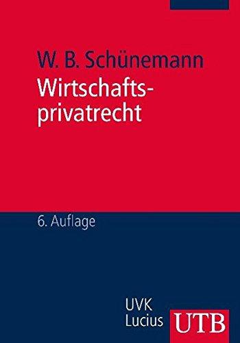 Wirtschaftsprivatrecht: Juristisches Basiswissen für Wirtschaftswissenschaftler (Grundwissen der Ökonomik, Band 1584)