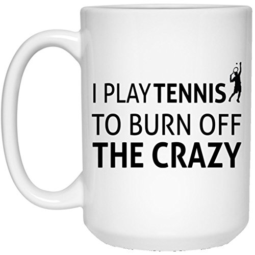 Price comparison product image Kingdom Creations I Play Tennis To Burn Of The Crazy Coffee Mug Cup, 15 oz, White