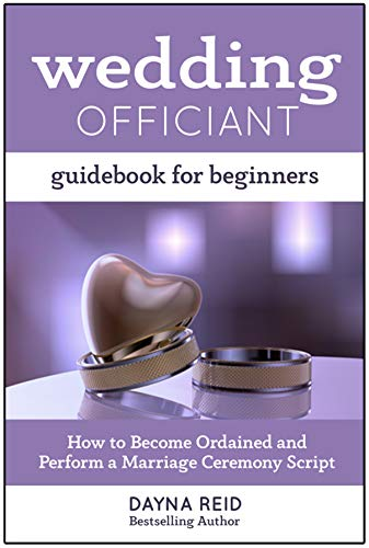 How To Become A Wedding Officiant.Wedding Officiant Guidebook For Beginners How To Become Ordained And Perform A Marriage Ceremony Script