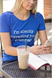 Womens Silently Correcting Your Grammar Funny T