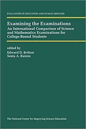 Book Examining the Examinations: An International Comparison of Science and Mathematics Examinations for College-Bound Students Evaluation in Education and Human Services