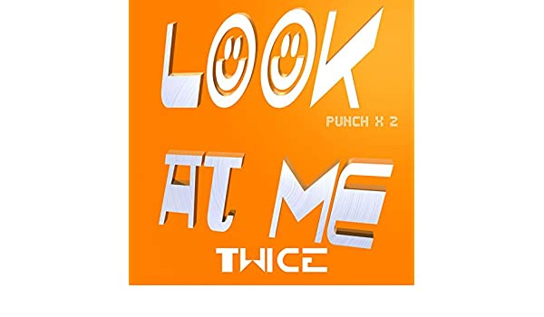 Look At Me Twice By Punch Punch On Amazon Music Amazon Com