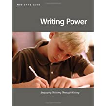 Writing Power: Teaching Writing Strategies That Engage Thinking by Adrienne Gear (2011-09-28)