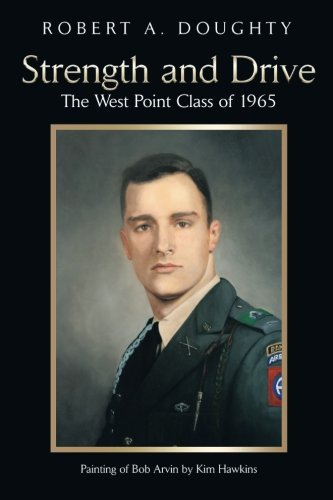 Strength and Drive: The West Point Class of 1965 pdf epub