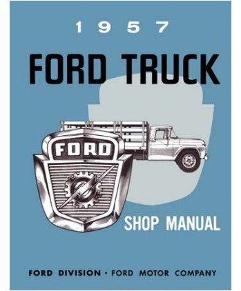 1957 FORD TRUCK Shop Service Repair Manual ()