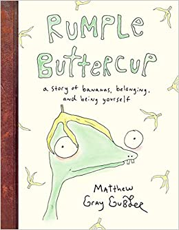 Rumple Buttercup: A Story of Bananas, Belonging, and Being