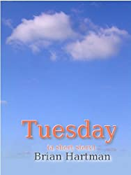 Tuesday (A Short Story)
