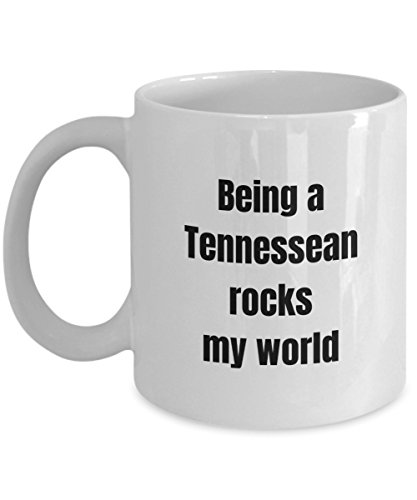 Awesome Funny Being Tennessean Rocks My World Pride Mug 11 ounce or 15oz Cozy White Ceramic Novelty Coffee Tea Cup Joke Great Gag Gift Idea For Tennessee Home Made In -