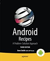 Android Recipes: A Problem-Solution Approach, 3rd Edition Front Cover