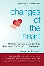 Changes of the Heart: Martha Beck Life Coaches Share Strategies for Facing Life Challenges