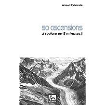 50 ascensions: à revivre en 5 minutes (French Edition)