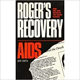 Roger's Recovery from AIDS: How One Man Defeated the Dread Disease