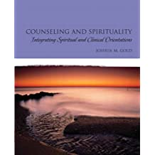 Counseling and Spirituality: Integrating Spiritual and Clinical Orientations