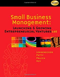 Small Business Management: Launching and Growing Entrepreneurial Ventures from Cengage Learning
