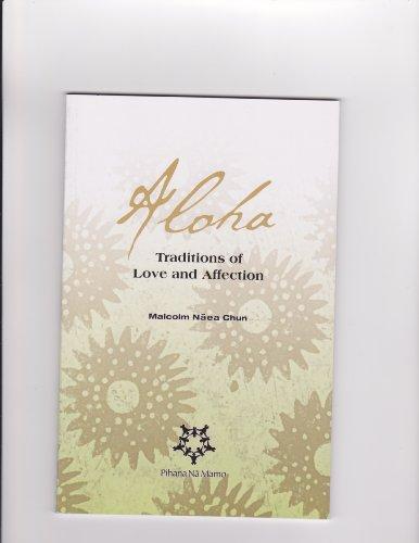 Aloha: Traditions of Love and Affection (Ka Wana)