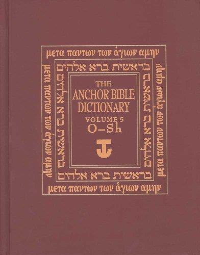 The Anchor Bible Dictionary, O-Sh: Volume 5