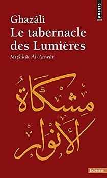 Le Tabernacle des Lumières par Al-Ghazali