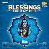 Blessings From My God – Shiva – Includes Shiva Shloka, Shiva Mantra, Shiva Aarti, Shiv Ashtakam Stotra, Shiv Panchakshra Stotra & More (Pt. Jasraj / Shankar Mahadevan / Vijayprakash / Raghunandan Panshikar...etc)